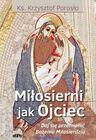 Miłosierni jak Ojciec. Pozwól się przemienić Bożemu Miłosierdziu - ks. Krzysztof Porosło (1)