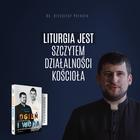 Ogień i woda. Czy w Kościele można się dogadać? - ks. Krzysztof Porosło, Marcin Zieliński (3)