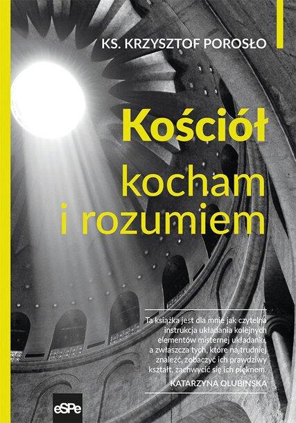 Kościół. Kocham i rozumiem - ks. Krzysztof Porosło (1)